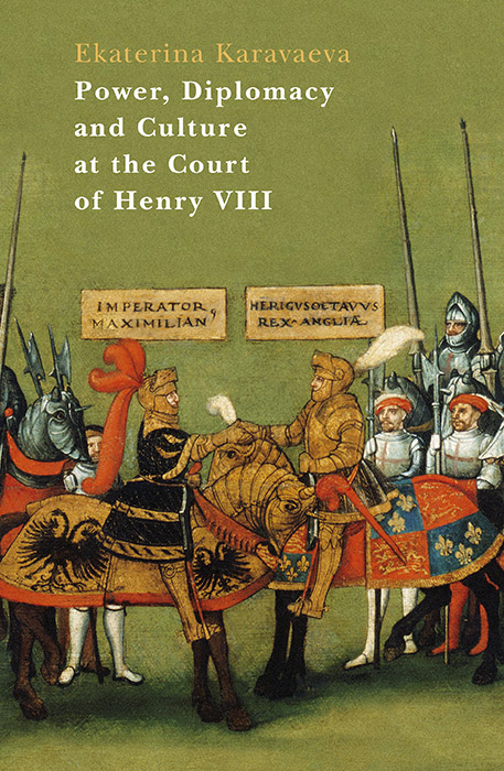 Power, Diplomacy and Culture at the Court of Henry VIII